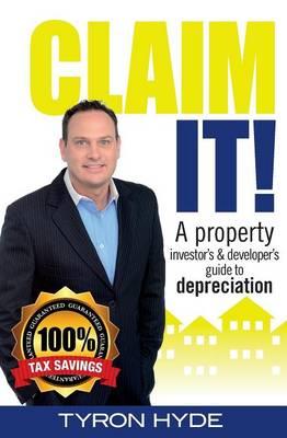 Claim It!: A Property Investor's & Developer's Guide to Depreciation (Paperback)