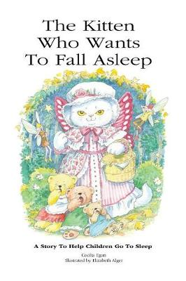 The Kitten Who Wants to Fall Asleep: A Story to Help Children Go to Sleep - Kitten Who ... 1 (Hardback)