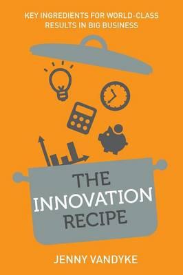 The Innovation Recipe (Paperback)