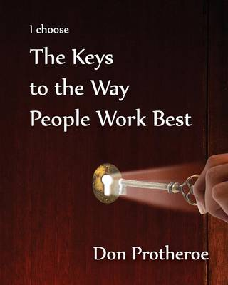 I Choose the Keys to the Way People Work Best (Paperback)