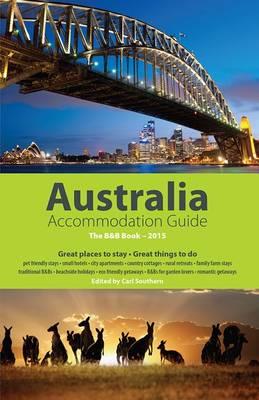 Australia Accommodation Guide 2015: The B&B Book (Paperback)