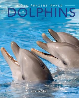 Dolphins: Amazing Pictures & Fun Facts on Animals in Nature (Paperback)