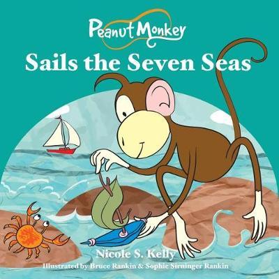 Peanut Monkey Sails the Seven Seas (Paperback)
