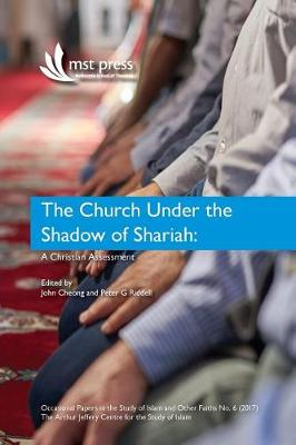 The Church Under the Shadow of Shariah: A Christian Assessment - Occasional Papers in the Study of Islam 6 (Paperback)