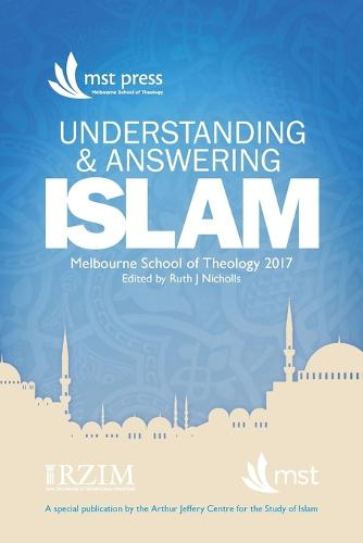 Understanding and Answering Islam: April 2017, Melbourne, Australia (Paperback)