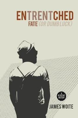 Fate (or Dumb Luck) - Entrentched 1 (Paperback)