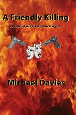 A Friendly Killing: A Tale of Deceit and Betrayal (Paperback)