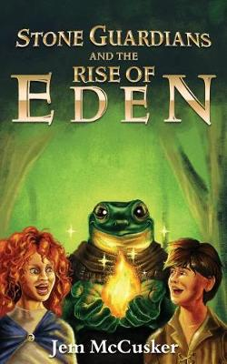Stone Guardians and the Rise of Eden - Stone Guardians 1 (Paperback)