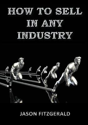 How to Sell in Any Industry (Paperback)