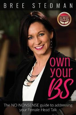 Own Your Bs: The No-Nonsense Guide to Your Female Head Talk (Paperback)