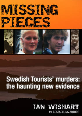 Missing Pieces: The Swedish Tourists' Murders: the Haunting New Evidence (Paperback)
