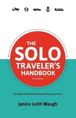 The Solo Traveler's Handbook: Second Edition (Paperback)