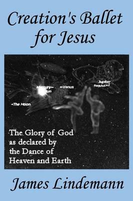 Creation's Ballet for Jesus (Paperback)