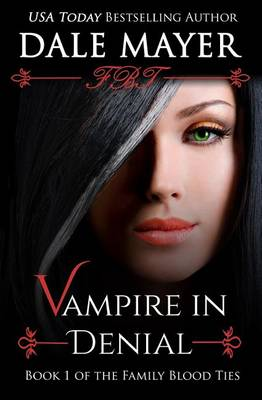 Vampire in Denial - Family Blood Ties 1 (Paperback)