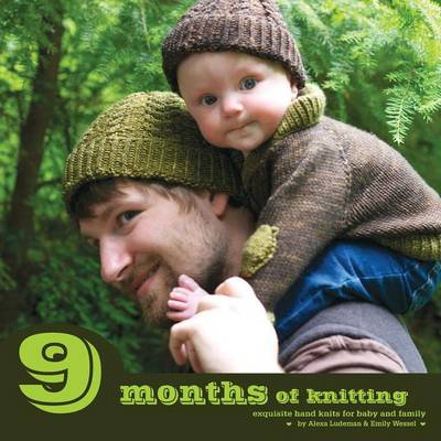 9 Months of Knitting: Exquisite Hand Knits for Baby and Family (Paperback)
