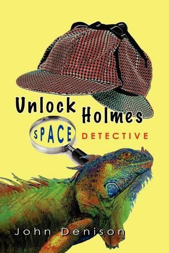 Unlock Holmes: Space Detective (Paperback)
