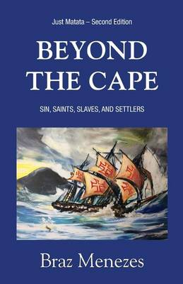 Beyond the Cape: Sin, Saints. Slaves, and Settlers - Matata Trilogy 1 (Paperback)