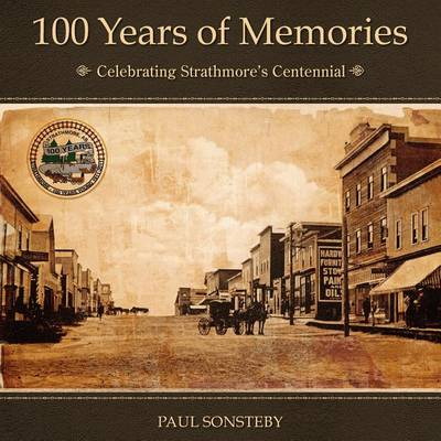 100 Years of Memories: Celebrating Strathmore's Centennial (Paperback)