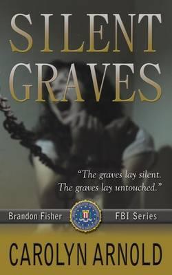 Silent Graves - Brandon Fisher FBI 2 (Paperback)