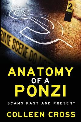 Anatomy of a Ponzi Scheme: Scams Past and Present (Paperback)