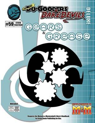 Do-Gooders & Daredevils: Gears & Grease Deluxe (Paperback)