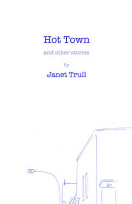 Hot Town and Other Stories (Hardback)