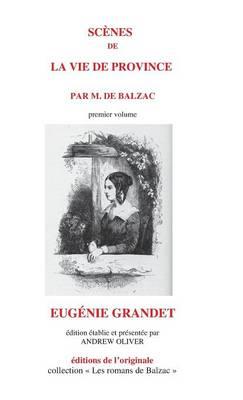 Scenes de la Vie de Province - Premier Volume - Eugenie Grandet - Romans de Blazac: Novelle Edition Conforme Au Texte de (Hardback)