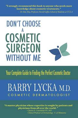 Don't Choose a Cosmetic Surgeon Without Me (Paperback)