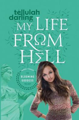 My Life From Hell - The Blooming Goddess Trilogy 3 (Paperback)
