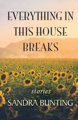 Everything in This House Breaks (Paperback)