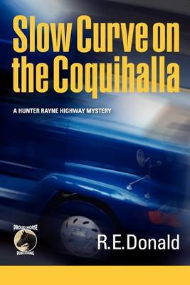 Slow Curve on the Coquihalla - Hunter Rayne Highway Mystery (Paperback)