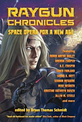 Raygun Chronicles: Space Opera for a New Age (Paperback)