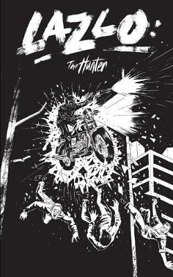 Lazlo: The Hunter - Lazl 1 (Paperback)