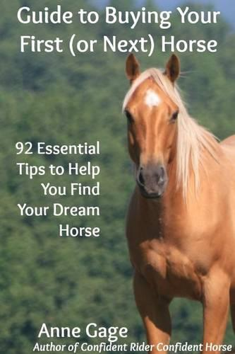 Guide to Buying Your First (or Next) Horse (Paperback)