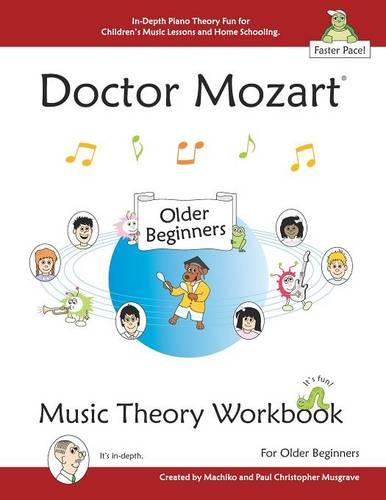 Doctor Mozart Music Theory Workbook for Older Beginners: In-Depth Piano Theory Fun for Children's Music Lessons and Homeschooling - For Learning a Musical Instrument (Paperback)