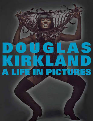 A Life in Pictures: The Douglas Kirkland Monograph (Hardback)