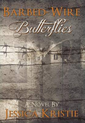Barbed-Wire Butterflies (Hardback)