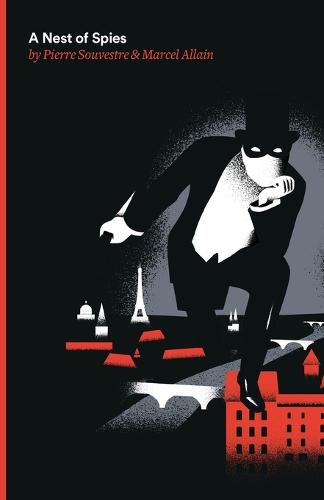 A Nest of Spies: Being the Fourth of the Series of Fantomas Detective Tales - Fantomas 4 (Paperback)