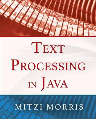 Text Processing in Java (Paperback)