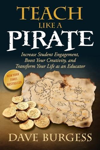 Teach Like A Pirate (Paperback)
