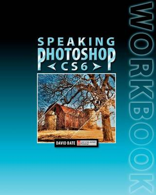 Speaking Photoshop CS6 Workbook (Paperback)