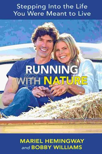 Running with Nature: Stepping Into the Life You Were Meant to Live (Hardback)