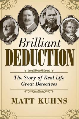 Brilliant Deduction: The Story of Real-Life Great Detectives (Paperback)
