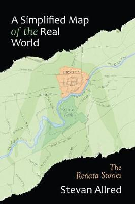 A Simplified Map of the Real World: The Renata Stories (Paperback)