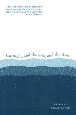 The Night, and the Rain, and the River: 22 Stories (Paperback)