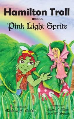Hamilton Troll Meets Pink Light Sprite (Hardback)