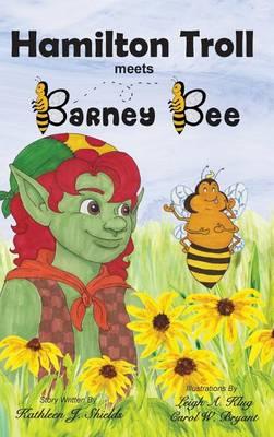 Hamilton Troll Meets Barney Bee (Hardback)