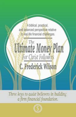 The Ultimate Money Plan For Christ Followers (Paperback)