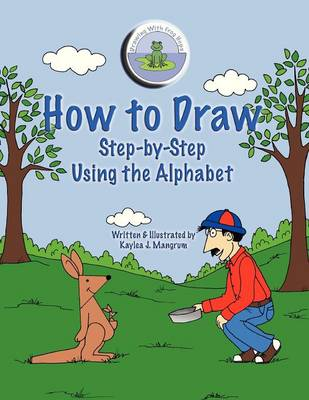 How to Draw Step-By-Step Using the Alphabet (Paperback)
