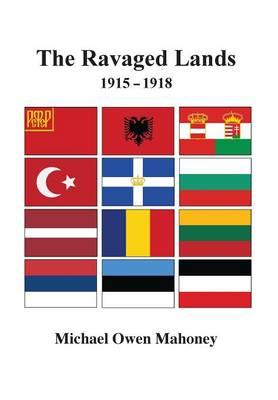 The Ravaged Lands 1915-1918 (Hardback)